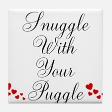 Snuggle With Your Puggle Tile Coaster