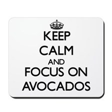 Keep Calm And Focus On Avocados Mousepad