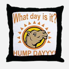 Hump Dayyy! Throw Pillow