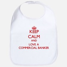 Keep Calm and Love a Commercial Banker Bib