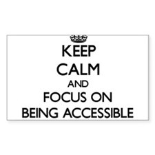 Keep Calm And Focus On Being Accessible Decal