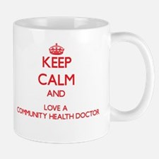 Keep Calm and Love a Community Health Doctor Mugs