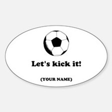 Personalized Lets Kick It! Decal