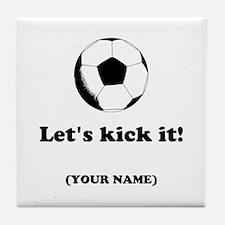 Personalized Lets Kick It! Tile Coaster