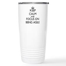 Keep Calm And Focus On Being Agile Travel Mug