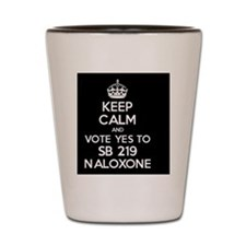 Keep Calm and Vote YES to SB219 Shot Glass