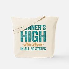 Runner's High. Still Legal. Tote Bag