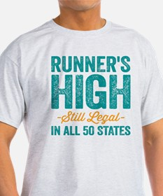 Runner's High. Still Legal. T-Shirt