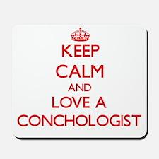 Keep Calm and Love a Conchologist Mousepad