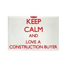 Keep Calm and Love a Construction Buyer Magnets
