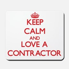 Keep Calm and Love a Contractor Mousepad