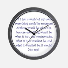 If I Had A World Of My Own Wall Clock