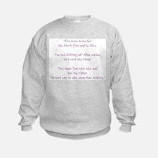 A Mad Tea, More Or Less Sweatshirt
