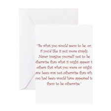 Be What You Would Seem To Be Greeting Cards