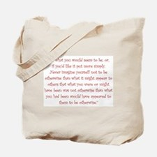 Be What You Would Seem To Be Tote Bag