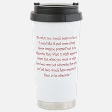 Be What You Would Seem To Be Travel Mug