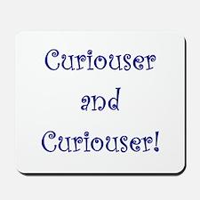 Curiouser and Curiouser Mousepad