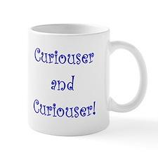Curiouser and Curiouser Mugs