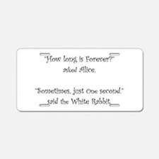 How Long Is Forever Alice Aluminum License Plate