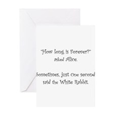 How Long Is Forever Alice Greeting Cards