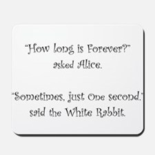 How Long Is Forever Alice Mousepad