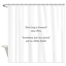 How Long Is Forever Alice Shower Curtain