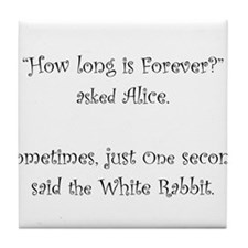 How Long Is Forever Alice Tile Coaster