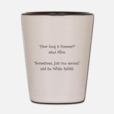 How Long Is Forever Alice Shot Glass