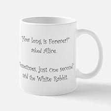 How Long Is Forever Alice Mugs