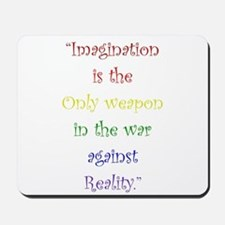 Imagination Against Reality Mousepad