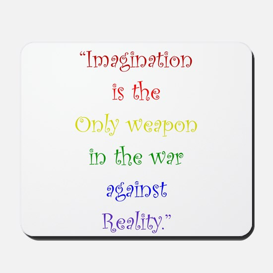 Imagination Against Reality Mousepad