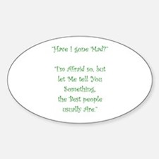Have I Gone Mad Decal