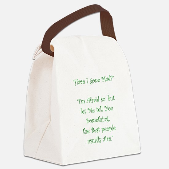 Have I Gone Mad Canvas Lunch Bag