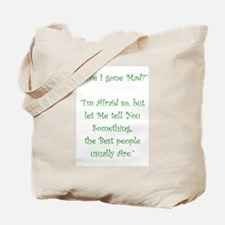 Have I Gone Mad Tote Bag