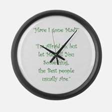 Have I Gone Mad Large Wall Clock