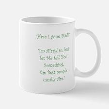 Have I Gone Mad Mugs