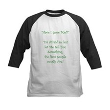 Have I Gone Mad Baseball Jersey