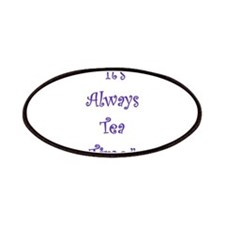 Its Always Tea Time Patches