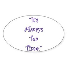 Its Always Tea Time Decal