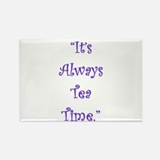 Its Always Tea Time Magnets