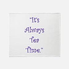 Its Always Tea Time Throw Blanket