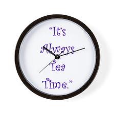 Its Always Tea Time Wall Clock