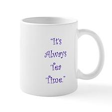 Its Always Tea Time Mugs