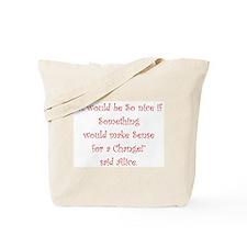 Making Sense For A Change Tote Bag