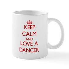 Keep Calm and Love a Dancer Mugs