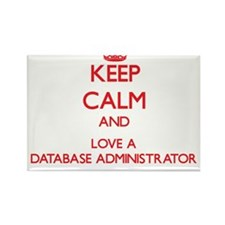 Keep Calm and Love a Database Administrator Magnet