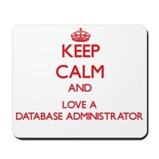 Keep Calm and Love a Database Administrator Mousep