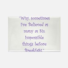 Six Impossible Things Before Breakfast Magnets