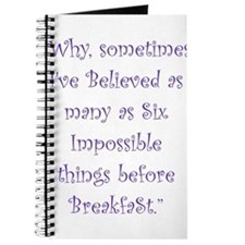 Six Impossible Things Before Breakfast Journal