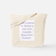 Six Impossible Things Before Breakfast Tote Bag